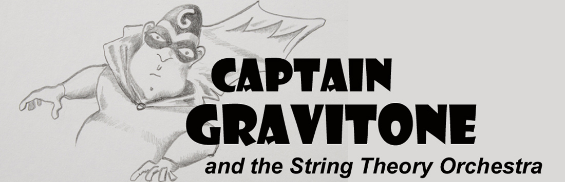 Captain Gravitone & the String Theory Orchestra